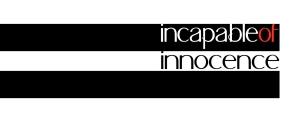 Incapable of innocence