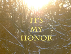 My honor