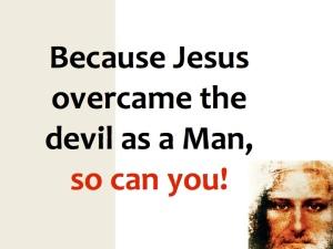 Jesus overcame