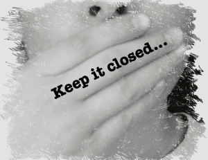Keep it closed