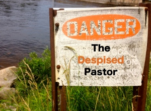 The Despised Pastor