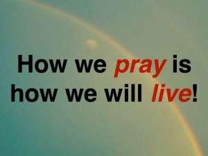 Pray = Live