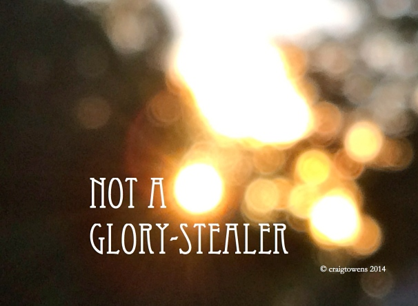 Not A Glory-Stealer