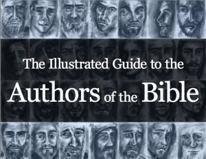 The Illustrated Guide To The Authors Of The Bible