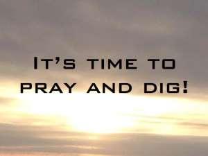 Pray & Dig