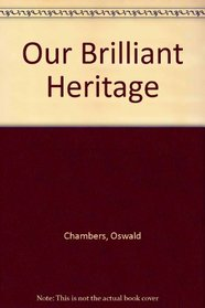 Our Brilliant Heritage