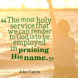 Holy service of praise - Calvin