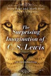 The Surprising Imagination Of C.S. Lewis