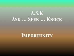 Importunity