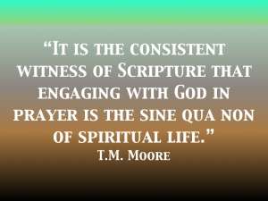 T.M. Moore on prayer