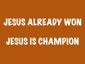 Jesus is Champion