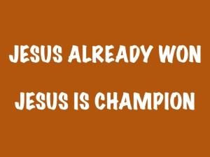 Jesus is Champion