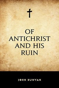 Of Antichrist And His Ruin